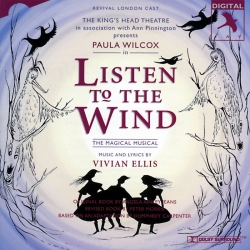 Listen To The Wind, Original Revival London Cast