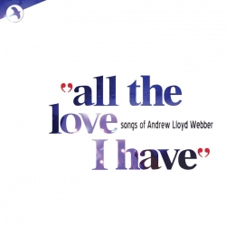 All The Love I Have, Love Songs Of Andrew Lloyd Webber