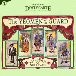 The Yeomen of The Guard, The D'Oyly Carte Opera Company