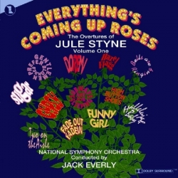 Jule Styne Overtures Vol 1, Everythings Coming Up Roses