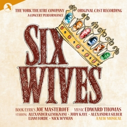 Six Wives (Original Cast Recording) of The Concert Performance, Original Cast, The York Theatre